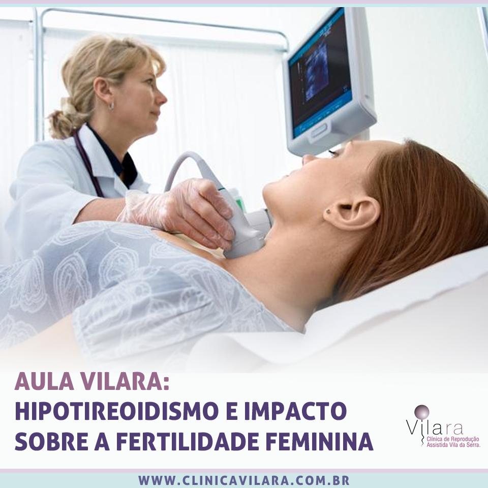 Aula Vilara: Hipotireoidismo e impacto sobre a Fertilidade Feminina