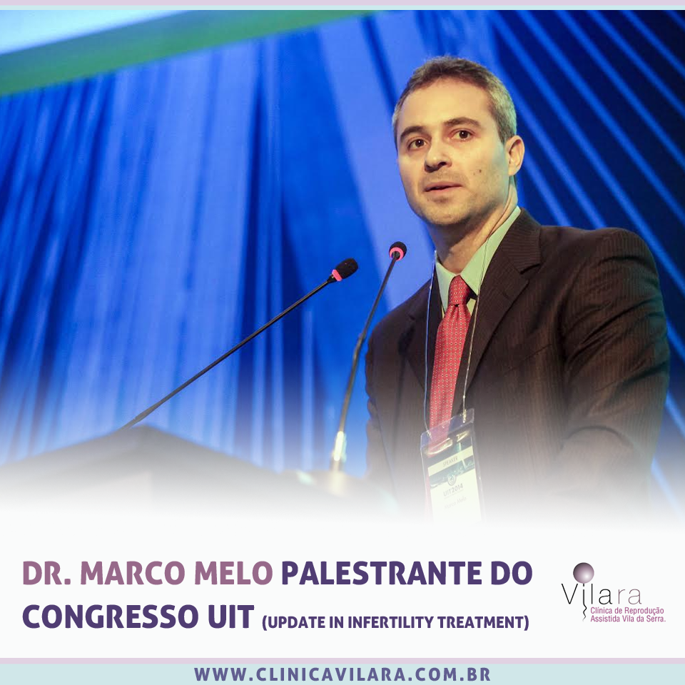 Dr. Marco Melo palestrante do Congresso UIT (Update in Infertility Treatment) 2014